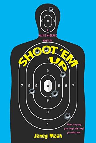 Shoot 'em Up (A Maisie McGrane Mystery)