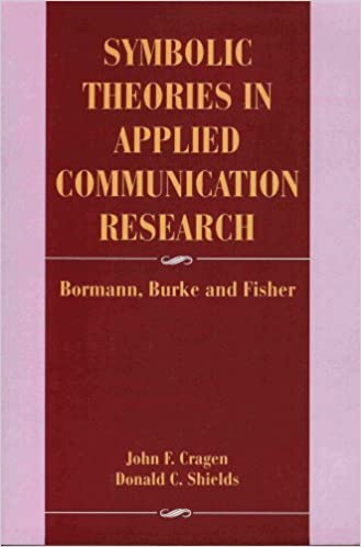 and Fisher Bormann Symbolic Theories in Applied Communication Research Burke