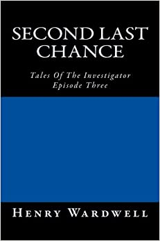 Book Second Last Chance: Tales Of The Investigator (Volume 3)