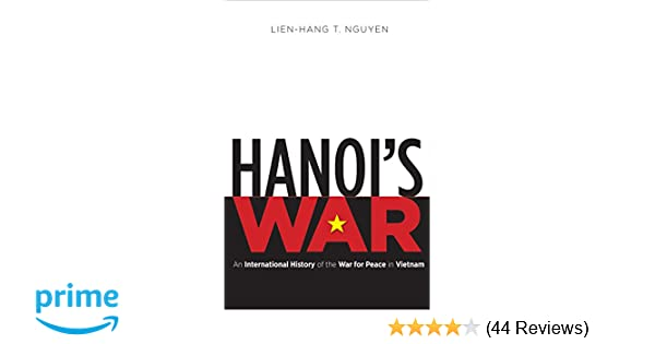 Hanoi's War: An International History of the War for Peace