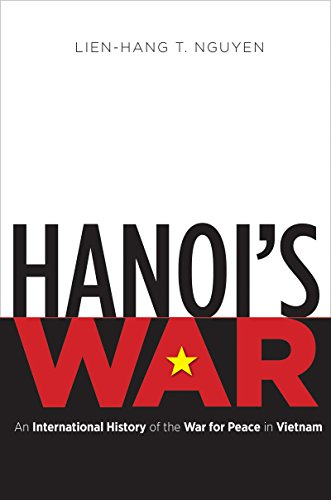 (Hanoi's War: An International History of the War for Peace in Vietnam (The New Cold War History))