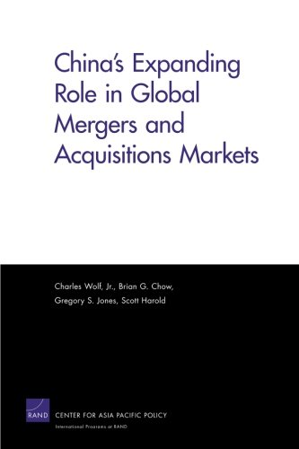 China's Expanding Role in Global Mergers and Acquisitions Markets (Rand Corporation Monograph)