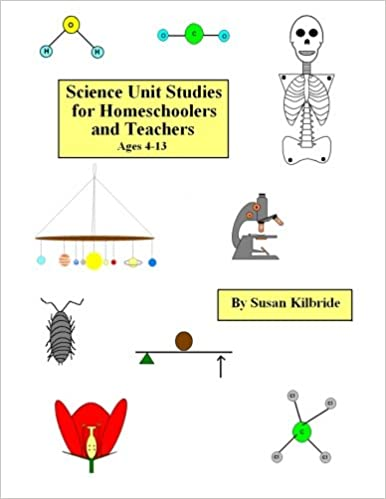 Science Unit Studies for Homeschoolers and Teachers: Susan Kilbride
