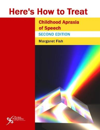 Here's How to Treat Childhood Apraxia of Speech, Second Edition (Here's How Series)