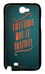 Samsung Galaxy Note 2 Case and Cover - Quotes Sayings Everything Will Be Amazing PC Case for Samsung Galaxy Note 2 / N7100 Black