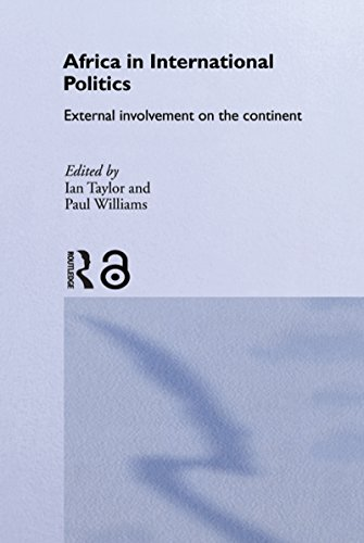 Africa in International Politics: External Involvement on the Continent (Routledge Advances in International Relations and Global Politics)