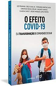 O efeito Covid-19: E a transformação da comunidade escolar