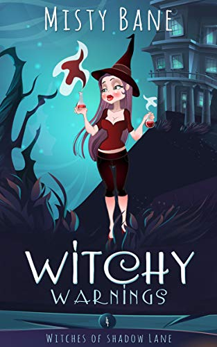 Witchy Warnings (Witches of Shadow Lane Paranormal Cozy Mystery Book 4) by [Bane, Misty]