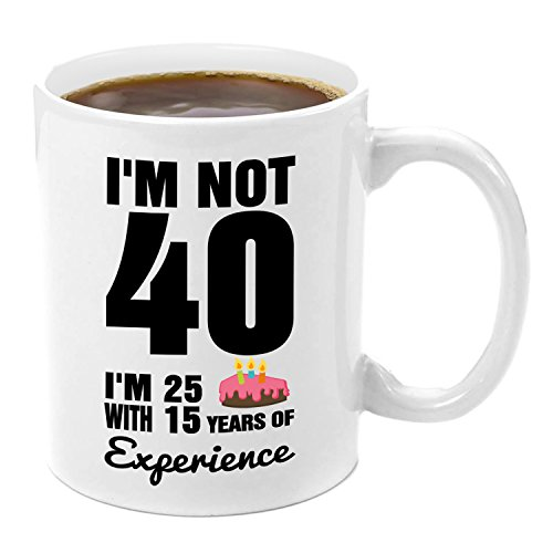 I'm Not 40, I'm 25 With 15 Years Experience | Premium 11oz Coffee Mug Gift Set - 40th Birthday Gifts for Women, Men, Girls, Wife, Husband, Box, Bag, Gift Wrap, Ideas, Gag, Funny, for Adults, Family