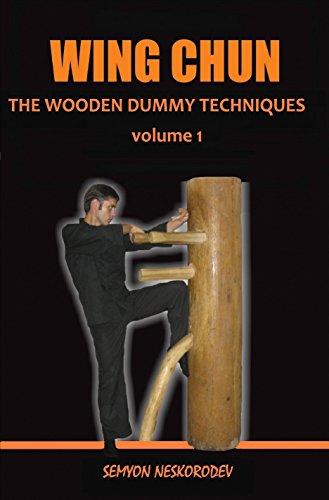 WING CHUN: THE WOODEN DUMMY TECHNIQUES