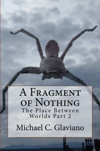 A Fragment of Nothing: The Place Between Worlds Part 2 (Volume 2)