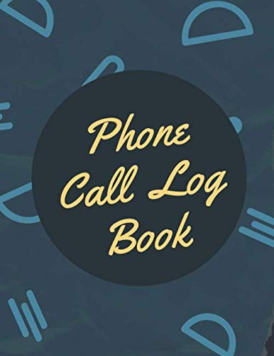 Phone Call Log Book: Phone Message Tracker - Voice Message Log Book - 8.5 x 11 inches - 100 Pages