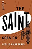 The Saint Goes On (The Saint Series)