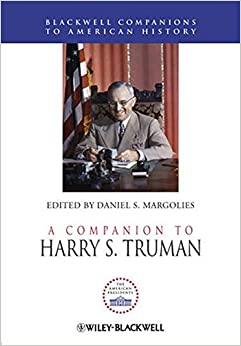 Book A Companion to Harry S. Truman (Blackwell Companions to American History) (Wiley Blackwell Companions to American History)