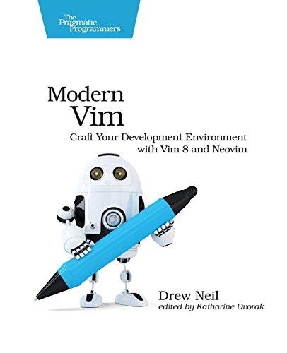 Modern Vim: Craft Your Development Environment with Vim 8 and Neovim by Pragmatic Bookshelf