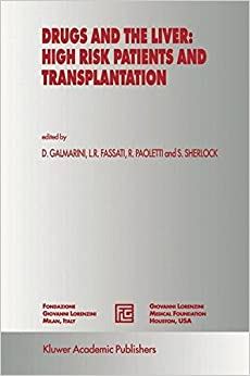 Drugs and the Liver: High Risk Patients and Transplantation (Medical Science Symposia Series)