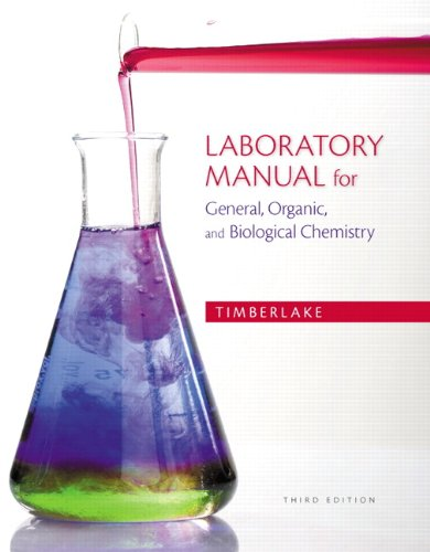 Laboratory Manual for General, Organic, and Biological Chemistry (3rd Edition) (Laboratory Manual For General Organic And Biological Chemistry)