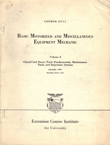 Basic Motorized and Miscellaneous Equipment Mechanic Volume 2: Chassis and Power Train Fundamentals, Maintenance Tools, and Inspection (Miscellaneous Mechanics Tools)