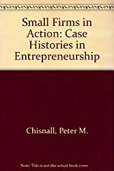 Small Firms in Action: Case Histories in Entrepreneurship