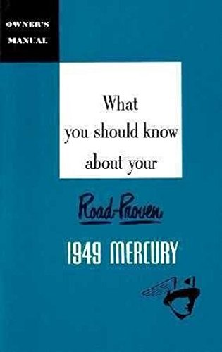 1949 MERCURY PASSENGER CAR OWNERS INSTRUCTION & OPERATING MANUAL - USERS GUIDE - FOR ALL MODELS, Coupes, Sedan, Convertible. - 49 ()