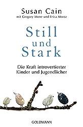 Still und Stark: Die Kraft introvertierter Kinder und Jugendlicher (German Edition)