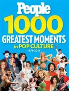 PEOPLE 1,000 Biggest Moments in Pop Culture: Fame, Fads and Breaking News 1974-2011