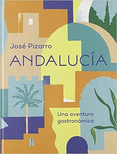 Andalucía: Una aventura gastronómica