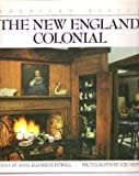 The New England Colonial Style, Miller Press Staff and Anne Elizabeth Powell, 0553053108