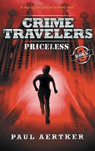 Priceless: Crime Travelers Spy School Mystery & International Adventure Series Book 3