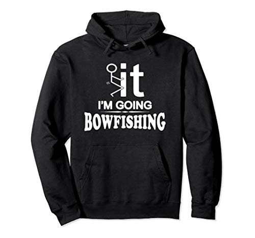 I'm Going Bow Fishing Shirt -