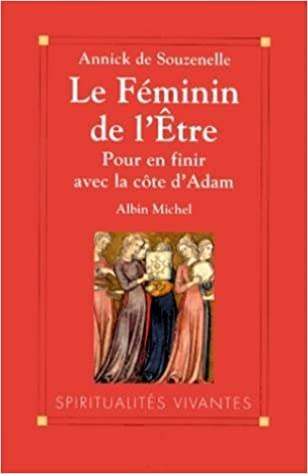 En ligne téléchargement gratuit Le Féminin de l'être : Pour en finir avec la côte d'Adam pdf