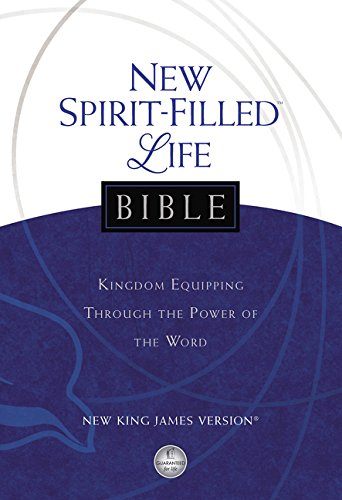 NKJV, New Spirit-Filled Life Bible, Hardcover: Kingdom Equipping Through the Power of the Word