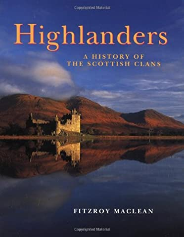 Highlanders: A History of the Scottish Clans (Scottish History)