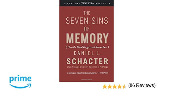The Seven Sins Of Memory: How The Mind Forgets And Remembers ...