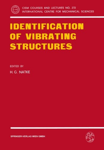 Identification of Vibrating Structures (CISM International Centre for Mechanical Sciences)