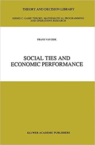Book Social Ties and Economic Performance (Theory and Decision Library C) by Frans van Dijk (2011-09-17)