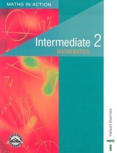 Read Online Intermediate 2 Mathematics (Maths in Action) by Doug Brown, Robin D. Howat, G. Marra, Edward C. K. Mullan, R (1999) pdf epub