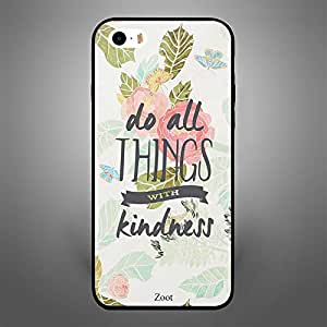 iPhone 5S Do all things with kindness