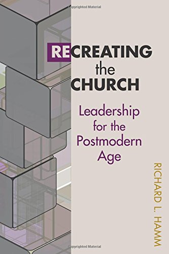 Read Online Recreating the Church: Leadership for the Postmodern Age (TCP Leadership Series) pdf epub