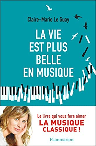 La Vie Est Plus Belle En Musique 9782081420861 Amazon Com