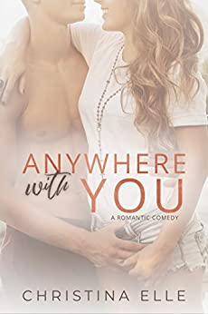 Anywhere With You by [Elle, Christina]