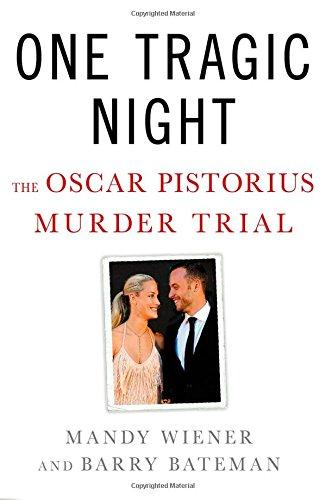 One Tragic Night: The Oscar Pistorius Murder Trial