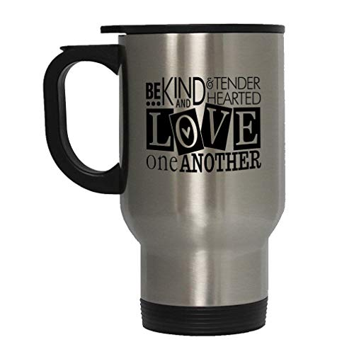 Black Be Kind & Tender Hearted Love One Another Steel Travel Mug - Stainless (Be Kind To One Another Tender Hearted)