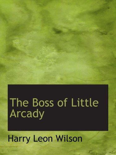 Read Online The Boss of Little Arcady PDF