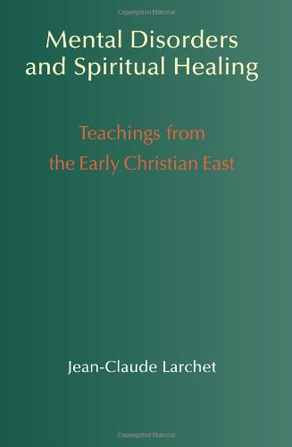 Read Online Mental Disorders & Spiritual Healing: Teachings from the Early Christian East PDF