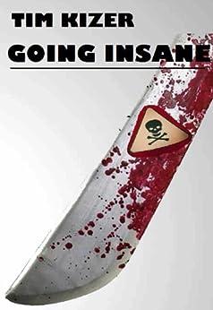 Going Insane--A Psycho Thriller by [Kizer, Tim]