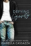Defying Gravity: An MMF Bisexual Hockey Romance (Ice Tigers Book 1)