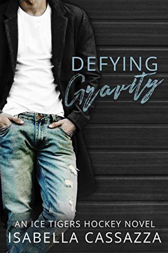 Defying Gravity: An Ice Tigers Hockey Romance Novel ()