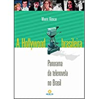 A Hollywood Brasileira: Panorama da Telenovela no Brasil