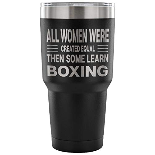 ArtsyMod ALL WOMEN. LEARN BOXING, Perfect Boxer Statement For Woman, Girl! Durable Water Vacuum Tumbler, 30oz. (Black)